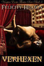 Verhexen (Vampire Erotic Theatre Romanzen Serie Buch 5)
