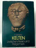 Kelten zwischen Alesia und Pergamon. Eine Kulturgeschichte der Kelten,