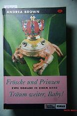 Frösche und Prinzen: Träum weiter, Baby! - Freche Frauen.