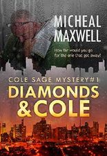 Diamonds and Cole: Cole Sage Mystery #1 (A Cole Sage Mystery)