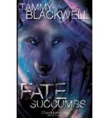 [ FATE SUCCUMBS: TIMBER WOLVES ] BY Blackwell, Tammy ( AUTHOR )Sep-08-2012 ( Paperback )