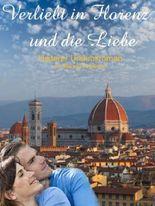 Verliebt in Florenz und in die Liebe