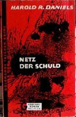 Netz der Schuld : Ein Thriller. The Snatch Goldmanns Taschen-Krimi Bd. 1069 Harold R. Daniels. [Aus d. Amerikan. ins Dt. übertr. von Paul Baudisch],