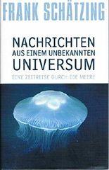 Nachrichten aus einem unbekannten Universum: Eine Zeitreise durch die Meere