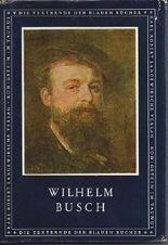Wilhelm Busch. Bildergeschichten, Gedichte, Briefe