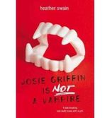 By Swain, Heather [ [ Josie Griffin Is Not a Vampire - Greenlight ] ] Sep-2012[ Paperback ]