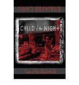 CHILD OF THE NIGHT (POWER OF THE BLOOD) BY KILPATRICK, NANCY (AUTHOR)PAPERBACK
