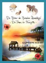 Die Tränen der Feuergöttin - Gesamtausgabe (Die Bücher des Barnabas Rosenstengel 2)