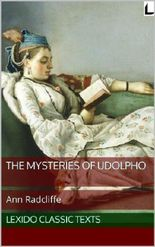 The Mysteries of Udolpho : a Romance (annotated) (Lexido Classic Texts Book 3)