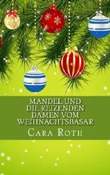 Mandel und die reizenden Damen vom Weihnachtsbasar (Kommissar Mandel ermittelt 3)