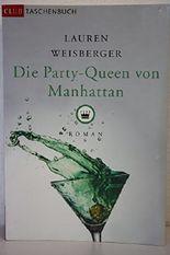 Die Party-Queen von Manhattan : Roman. Aus dem Amerikan. von Regina Rawlison und Martina Tichy, Club-Taschenbuch