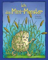 Ich, das Mini-Monster – Eine lustige Monstergeschichte zum Vorlesen oder Selberlesen mit vielen farbigen Illustrationen