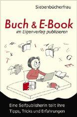 Buch & E-Book im Eigenverlag publizieren: Eine Selfpublisherin teilt ihre Tipps, Tricks und Erfahrungen
