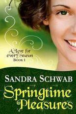 [ Springtime Pleasures ] By Schwab, Sandra (Author) [ Nov - 2013 ] [ Paperback ]
