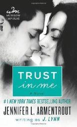 Trust in Me (Wait for You) by Lynn, J., Armentrout, Jennifer L. (2013) Mass Market Paperback