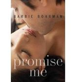 { PROMISE ME } By Bohrman, Barbie ( Author ) [ Sep - 2013 ] [ Paperback ]