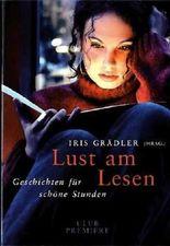Lust am Lesen : Geschichten für schöne Stunden. hrsg. von Iris Grädler, Club-Premiere