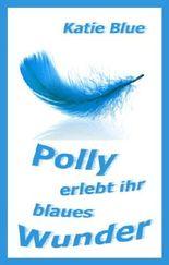 Polly erlebt ihr blaues Wunder (Polly - Krimi mit Herz 2)