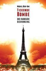 Thriller: Tickende Bombe: Die iranische Bedrohung (Bücher auf Deutsch)