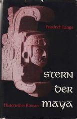 Stern der Maya. Hist. Roman.