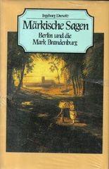 Märkische Sagen. Berlin und die Mark Brandenburg. Mit einem Vorwort von Siegfried Neumann, erschienen ca. 1995