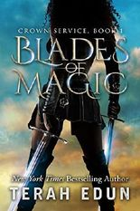 Blades Of Magic (Crown Service Book 1)