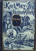 Karl May's Illustrierte Werke: Winnetou Band 1. Reiseerlebnisse. Mit zeitgenössischen Illustrationen von Josef Ulrich.