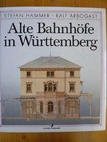 Alte Bahnhöfe in Württemberg.