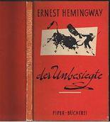Der Unbesiegte/ Das kurze glückliche Leben des Francis Macomber, 2 Erzählungen, Aus dem Amerikanischen von Annemarie Horschitz-Horst,