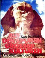 Auf den Spuren grosser Kulturen (Das Abenteuer der Archäologie - mit zahlreichen Farbaufnahmen)