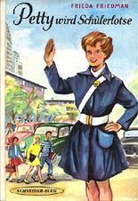 Petty wird Schülerlotse. Frieda Friedman. Berecht. Übertr. aus d. Amerikan. durch Traude Kern. Ill.: Gerda Radtke
