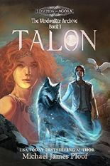 Talon: The Windwalker Archive: Book 1 (Legends of Agora) (The Windwalker Archive series)