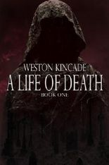 A Life of Death: The Complete First Novel