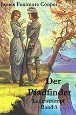 Der Pfadfinder (illustrierte Originalausgabe) (Lederstrumpf 3)