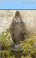 Maria: Mord und Absolution