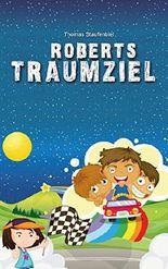 Roberts Traumziel