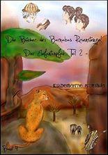 Der Elefantenpfad Teil 2 (Die Bücher des Barnabas Rosenstengel - Band 4)