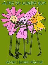 Alles ist wieder gut: Ein Blumenabenteuer