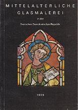Mittelalterliche Glasmalerei in der Deutschen Demokratischen Republik : Katalog zur Ausstellung im Erfurter Angermuseum : September 1989 bis Februar 1990 :