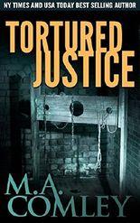 Tortured Justice (Justice Series Book 9)