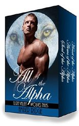 All Of The Alpha: M/M Gay Werewolf Shifter Romance Bundle