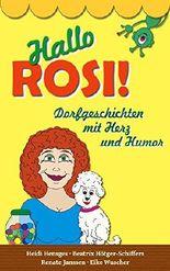 Hallo ROSI!: Dorfgeschichten mit Herz und Humor