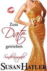 Zum Date getrieben (Lieber ein Date als nie 7) (German Edition)