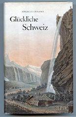 Glückliche Schweiz : ein Kulturbild.