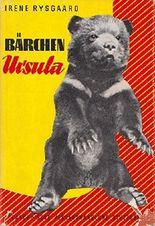 Bärchen Ursula . Das Tagebuch eines Bärenkindes.