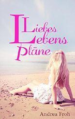 Liebes Lebens Pläne: Liebesroman