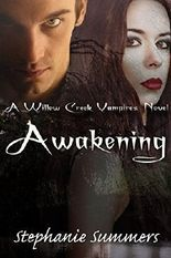Awakening (Willow Creek Vampires Series Book 3)