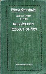 Memoiren eines russischen Revolutionärs. Mit Vorwort von Georg Brandes. Volksausgabe. 2 Teile in einem Band. (Komplett). 4. Auflage.