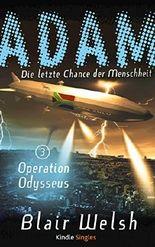 Operation Odysseus (ADAM - Die letzte Chance der Menschheit 3) (ADAM -Die letzte Chance Der Menschheit)