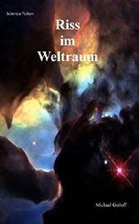 Riss im Wellraum: Band 01 der Serie Sternenschiff MARION